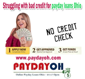 Struggling with bad credit for payday loans Ohio